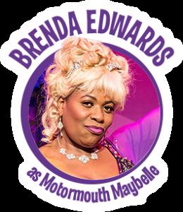 Brenda Edwards as Motormouth Maybelle